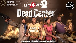 [SFM] L4D2 - DEAD CENTER #1 - Hotel [FIRST ORIGINAL ROUGH DRAFT]