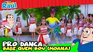 PRO DANÇA - SABER QUEM SOU - MOANA  (FESTIVAL INFANTIL DE CINEMA - RAUL GIL)
