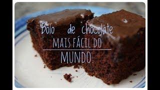 bolo de chocolate mais fácil do mundo.