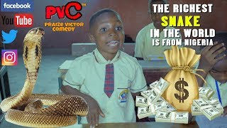 THE RICHEST SNAKE IN THE WORLD IS FROM NIGERIA ( PRAIZE VICTOR COMEDY)