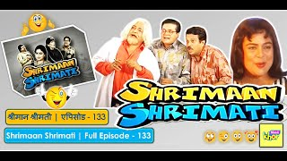 Shrimaan Shrimati | Full Episode 133