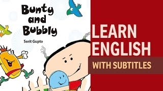 Short Stories for kids - Bunty And Bubbly (Learn English with subtitles)