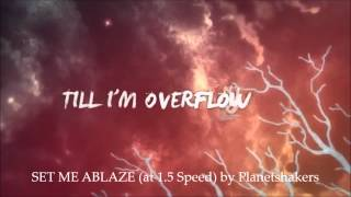 SET ME ABLAZE at 1.5 speed by Planetshakers