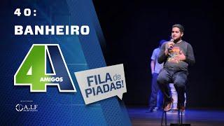 BANHEIRO - FILA DE PIADAS - #40
