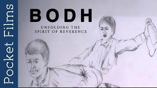 Short Film - Bodh - Unfolding The Spirit Of Reverence