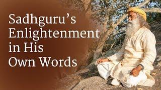 Sadhguru's Enlightenment - In His Own Words