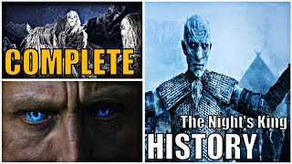 The Complete History of the Night's King and the White Walkers