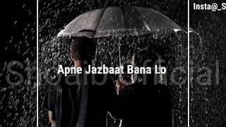 Mujhko Barsaat Bana Lo Whatsapp Status Awesome Lyrics