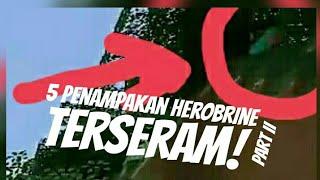 5 PENAMPAKAN HEROBRINE TERSERAM PART 2