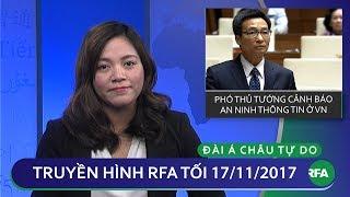 Thời sự tối 17/11/2017   Việt Nam yêu cầu Youtube gỡ bỏ 5,000 clip có nội dung xấu   © Official RFA