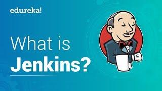 What is Jenkins   Jenkins Tutorial for Beginners   Jenkins Continuous Integration Tutorial   Edureka