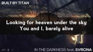[LYRICS] Built By Titan - In The Darkness (feat. Svrcina)