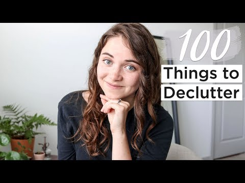 100 THINGS TO GET RID OF TODAY minimalism & decluttering part 1