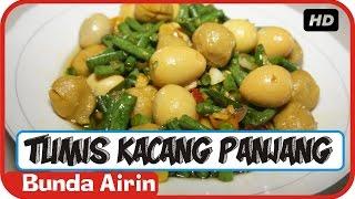 Tumis Kacang Panjang Telur Puyuh - Bakso Ayam - Resep Masakan Indonesia Enak Bunda Airin