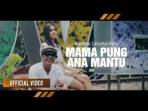 Doddie Latuharhary Mama Pung Ana Mantu Official Video