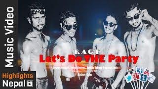Lets Do The Party by Ragy | New Nepali Pop Party Song 2017/2074 | Gaurav Chhetri