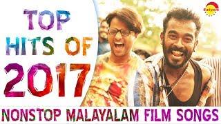 Top Hits of 2017 | Nonstop Malayalam Film Songs