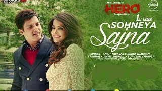 Sohneya Sajna      Jimmy Sheirgill   Surveen Chawla   Full Official Video song