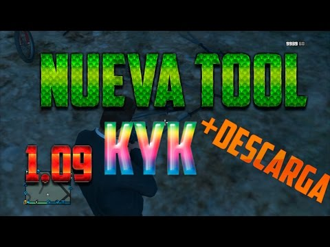 | NUEVA TOOL KyK 1.09  | +DOWNLOAD | GTA V | 1.16 |