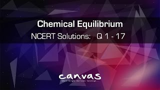 Class 11th | CHEMICAL EQUILIBRIUM | NCERT Solutions: Q 1 to 17