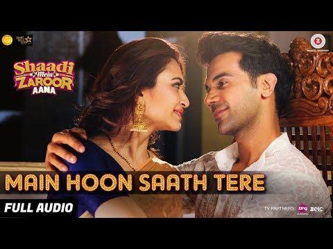 Xxx Mp4 Main Hoon Saath Tere Full Audio Shaadi Mein Zaroor Aana Rajkummar Rao Kriti Arijit Singh 3gp Sex