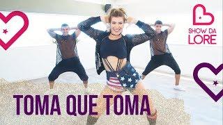Toma Que Toma - Léo Santana - Lore Improta | Coreografia