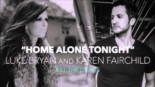 Luke Bryan and Karen Fairchild- Home Alone Tonight Lyrics