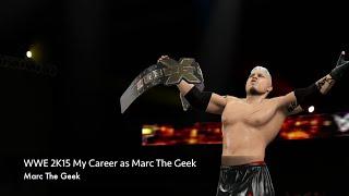 WWE 2K15: My Career as Marc The Geek