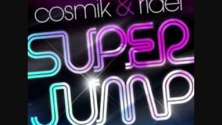 Cosmik & Rider   Super Jump Extended Mix