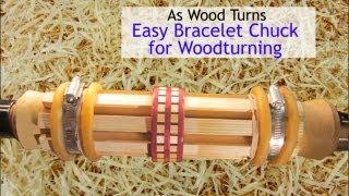 Easy Bracelet Chuck for Woodturning