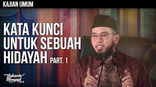 Kajian Islam : Kata Kunci Untuk Sebuah Hidayah Part.1 - Ustadz Muhammad Nuzul Dzikri, Lc.