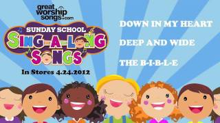 Down In My Heart - Sunday School Sing-A-Long Songs