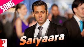 Saiyaara - Song | Ek Tha Tiger | Salman Khan | Katrina Kaif | Mohit Chauhan | Taraannum Mallik