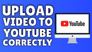 How To Upload A Video To YouTube (THE RIGHT WAY!) | 2015