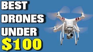 Top 10 BEST DRONES FOR UNDER $100