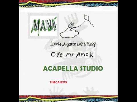 MANA OYE MI AMOR   ACAPELLA STUDIO TIMCAIROX