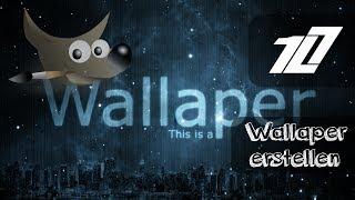 GIMP 2.8 Tutorial - Wallaper erstellen [Deutsch/German] | HD