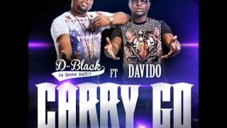 D Black ft  Davido   Carry Go