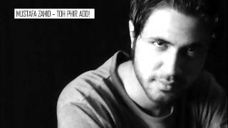 Mustafa Zahid - ( Roxen ) - Toh Phir Aoo ( album: Roxen-E-Deewar ).