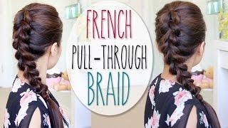 French Pull-Through Braid Hair Tutorial (Faux Dutch Braid Hairstyle)