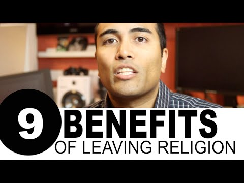 9 Benefits of Leaving Your Religion