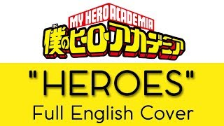 "My Hero Academia - Ending 1 - ""HEROES"" - Full English Cover"