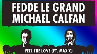 Fedde Le Grand & Michael Calfan Ft. Max