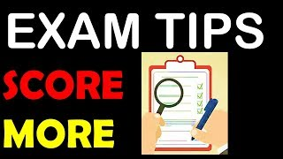 Exam Tips - How to attempt the examination paper for Higher Score ?