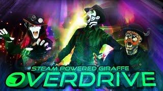 Steam Powered Giraffe - Overdrive