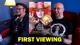 Alice Through the Looking Glass - First Viewing