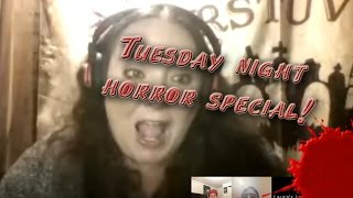 Tuesday Night Horror Special!