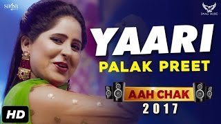 Palak Preet : Yaari (Full Video) Aah Chak 2017 | New Punjabi Songs 2017 | Saga Music