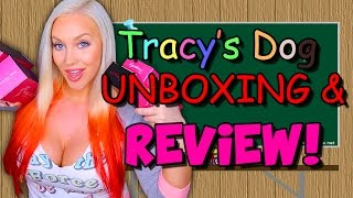 TRACY'S DOG TOYS UNBOXING & REVIEW - Sex Ed with Tara #39