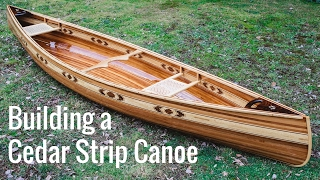Building a Cedar Strip Canoe (Full Montage)